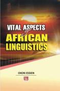 Vital Aspects of African Linguistics