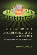Inter-State Conflicts and Contentious Issues in South Asia
