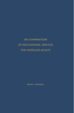 Educational Services for Homeless Adults: A Qualitative Research Study