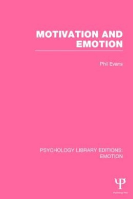 Motivation and Emotion (Psychology Library Editions: Emotion)