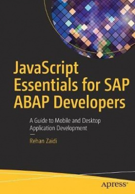 JavaScript Essentials for SAP ABAP Developers: A Guide to Mobile and Desktop Application Development