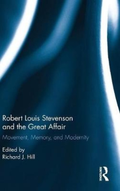 Robert Louis Stevenson and the Great Affair: Movement, Memory and Modernity