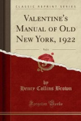 Valentine's Manual of Old New York, 1922, Vol. 6