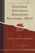 Industrial Education Association Baltimore, 1887-8