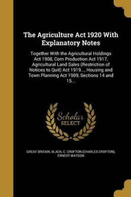 The Agriculture ACT 1920 with Explanatory Notes