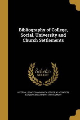 Bibliography of College, Social, University and Church Settlements