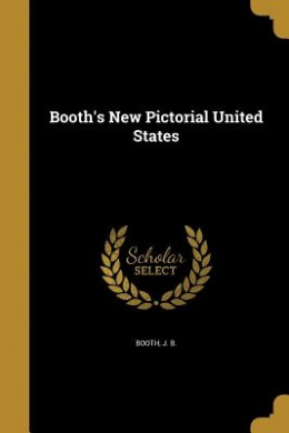 Booth's New Pictorial United States
