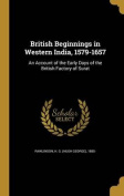 British Beginnings in Western India, 1579-1657