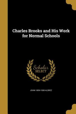 Charles Brooks and His Work for Normal Schools