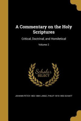 A Commentary on the Holy Scriptures: Critical, Doctrinal, and Homiletical; Volume 2