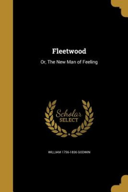 Fleetwood: Or, the New Man of Feeling