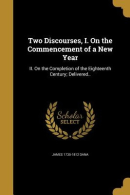 Two Discourses, I. on the Commencement of a New Year