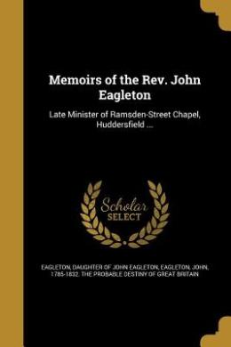 Memoirs of the REV. John Eagleton