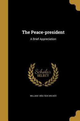 The Peace-President: A Brief Appreciation