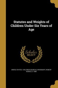 Statutes and Weights of Children Under Six Years of Age