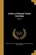 Letters of Samuel Taylor Coleridge; Volume 2