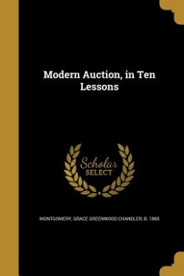 Modern Auction, in Ten Lessons