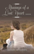 Musings of a Lost Heart ......