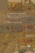 Ciudad y Escritura. Imaginario de La Ciudad Latinoamericana a Las Puertas del Siglo XXI [Spanish]
