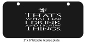 I Drink And I Know Things Fan Made Art Mini 7.6cm x 15cm Aluminium Licence Plate