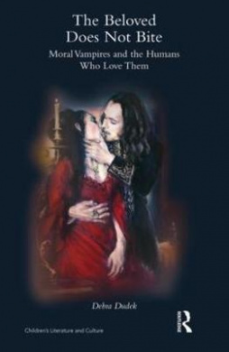 The Beloved Does Not Bite: Moral Vampires and the Humans Who Love Them (Children's Literature and Culture)