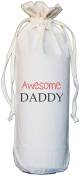 Awesome DADDY - Natural Cotton Drawstring Wine Bottle Bag