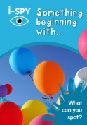 i-SPY Something Beginning With