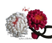 Noni Knitting Pattern #207 Peony Flowers For Felting or Not