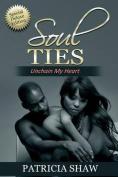 Soul Ties, Unchain My Heart