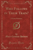Who Follows in Their Train?