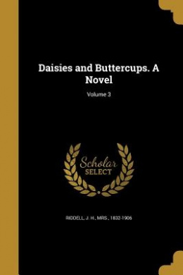 Daisies and Buttercups. a Novel; Volume 3