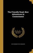 The Friendly Road, New Adventures in Contentment