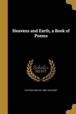 Heavens and Earth, a Book of Poems