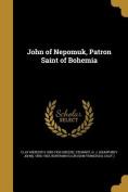 John of Nepomuk, Patron Saint of Bohemia