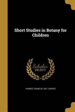 Short Studies in Botany for Children