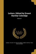 Letters. Edited by Ernest Hartley Coleridge; Volume 1