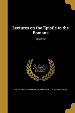 Lectures on the Epistle to the Romans; Volume 2