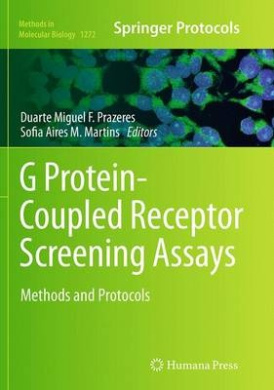 G Protein-Coupled Receptor Screening Assays: Methods and Protocols (Methods in Molecular Biology)