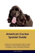 American Cocker Spaniel Guide American Cocker Spaniel Guide Includes