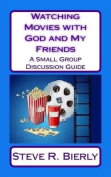 Watching Movies with God and My Friends