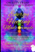 Energy Healing Made Simple Om Kitty's 8 Day Chakra Activation Journey