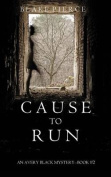 Cause to Run (an Avery Black Mystery-Book 2)