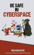 Be Safe in Cyber Space
