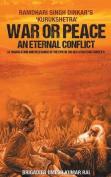 War or Peace - An Eternal Conflict