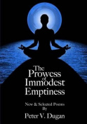 The Prowess of Immodest Emptiness