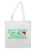 I'm Not Santa But You Can Sit On My Lap Cheeky Offensive Christmas Tote Bag