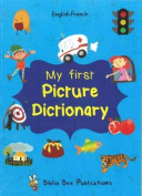 My First Picture Dictionary English-French : Over 1000 Words