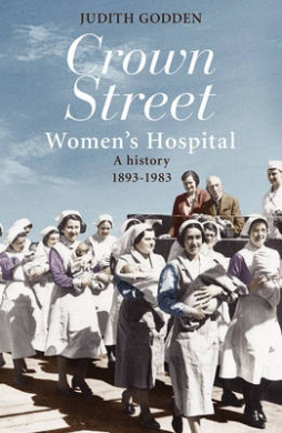 Crown Street Women's Hospital: A History 1893-1983