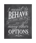 Studio Oh! Art Print, Witticisms I Meant to Behave