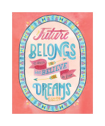 Studio Oh! The Future Belongs to Those Who Believe by Becca Cahan Art Print